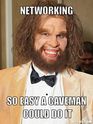 caveman-meme-generator-networking-so-easy-a-caveman-could-do-it-6943fe